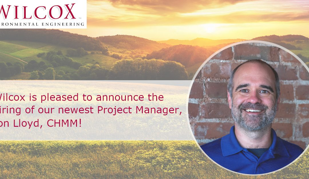 Wilcox is pleased to announce the hiring of our newest Project Manager, Jon Lloyd, CHMM.