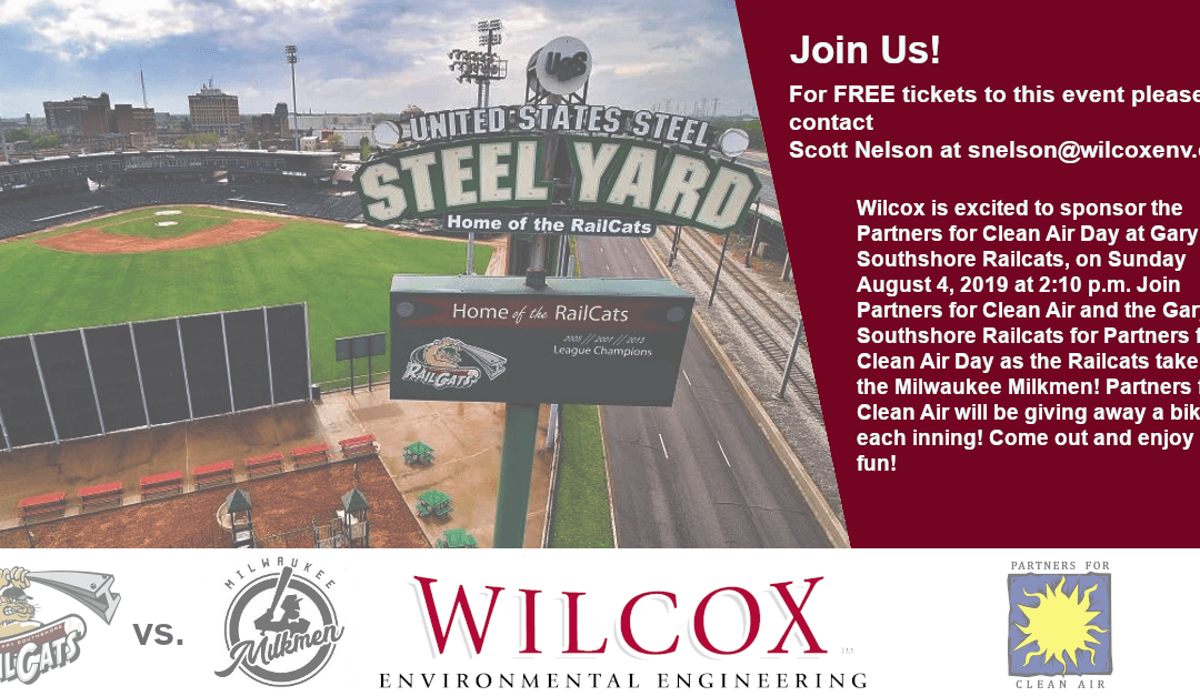 Wilcox is excited to sponsor the Partners for Clean Air Day at Gary Southshore Railcats, on Sunday August 4, 2019 at 2:10 p.m.